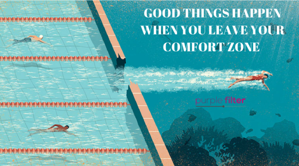 Good things happen when you leave your comfort zone